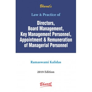 Bharat's Law & Practice of Directors, Board Management, Key Management Personnel, Appointment & Remuneration of Managerial Personnel by Ramaswami Kalidas